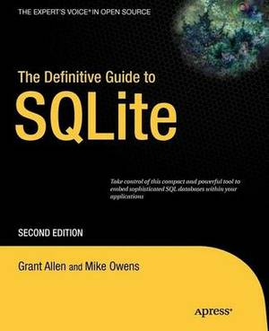 The Definitive Guide to SQLite: 2010
