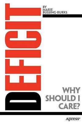 Deficit: Why Should I Care?: National Debt and the Future of U.S. Power and Prosperity