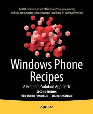 Windows Phone Recipes: A Problem Solution Approach: 2011