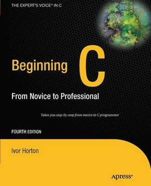 Beginning C: From Novice to Professional: 2011