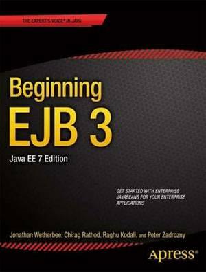Beginning EJB 3: Java EE 7 Edition: 2013