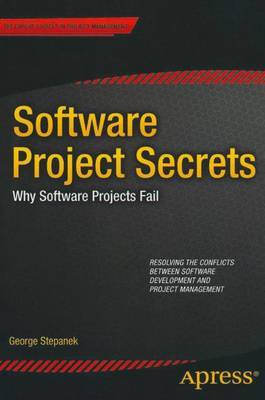 Software Projects Secrets: Why Projects Fail