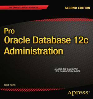 Pro Oracle Database 12c Administration: 2013