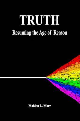 Truth: Resuming the Age of Reason