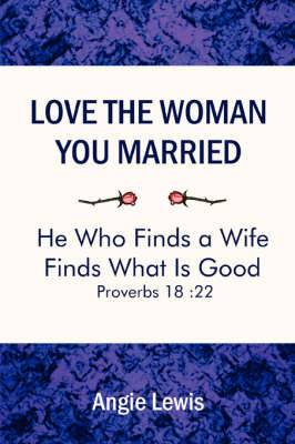 Love The Woman You Married