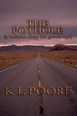 The Pothole: A Bedtime Story for Grown-Ups