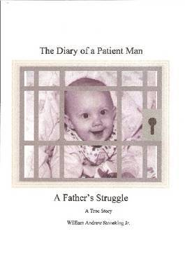 The Diary of a Patient Man, A Father's Struggle