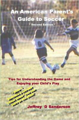 An American Parent's Guide to Soccer - Second Edition