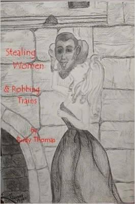 Stealing Women & Robbing Trains