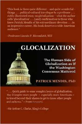 Glocalization: The Human Side of Globalization as If the Washington Consensus Mattered