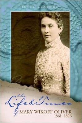 The Life and Times of Mary Wikoff Oliver 1861-1896