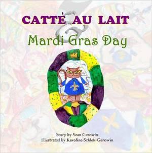 CATTAe AU LAIT & MARDI GRAS DAY