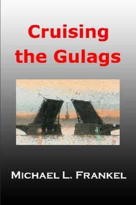 Cruising the Gulags