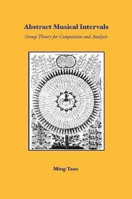 Abstract Musical Intervals: Group Theory for Composition and Analysis