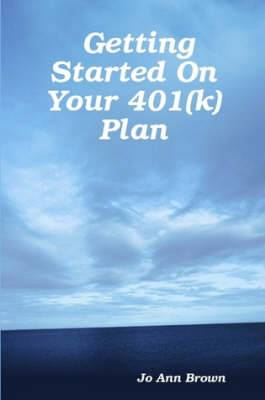 Getting Started On Your 401(k) Plan