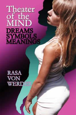 Theater of the Mind - Dreams, Symbols & Meanings