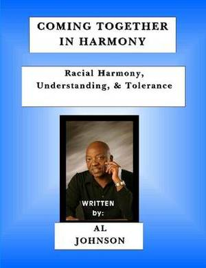 Coming Together In Harmony - Racial Harmony, Understanding, and Tolerance