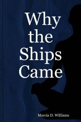 Why the Ships Came