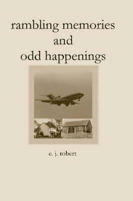 Rambling Memories and Odd Happenings