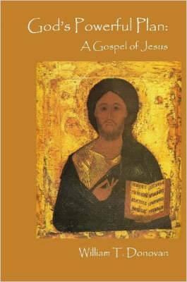 God's Powerful Plan: A Gospel of Jesus