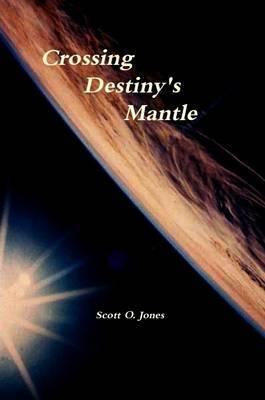 Crossing Destiny's Mantle