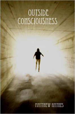 Outside Consciousness