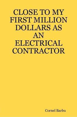 Close to My First Million Dollars as an Electrical Contractor