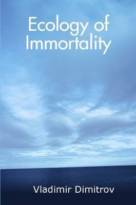 Ecology of Immortality