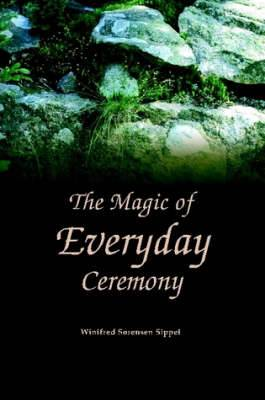 The Magic of Everyday Ceremony