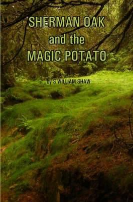 Sherman Oak and the Magic Potato