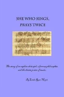 She Who Sings, Prays Twice