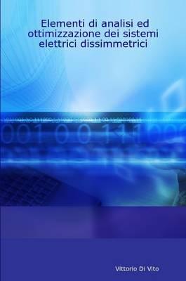 Elementi Di Analisi Ed Ottimizzazione Dei Sistemi Elettrici Dissimmetrici