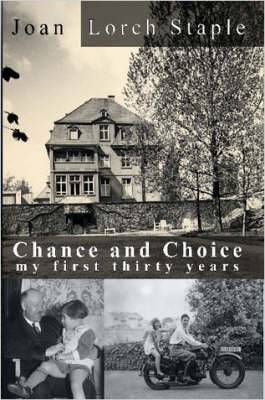 Chance and Choice: My First Thirty Years