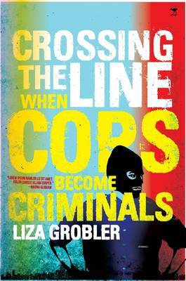 Crossing the line : When cops become criminals