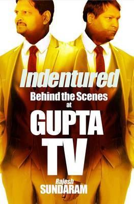 Indentured: Behind the Scenes at Gupta TV