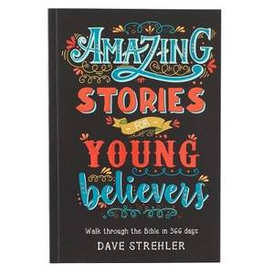Amazing stories/young believer: Walk through the Bible in 366 days