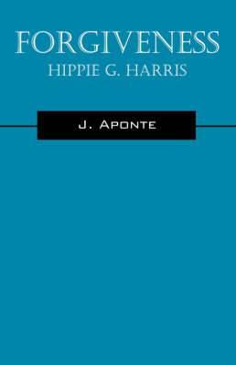Forgiveness: Hippie G. Harris