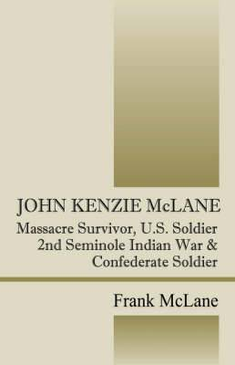 John Kenzie McLane: Massacre Survivor, U.S. Soldier
