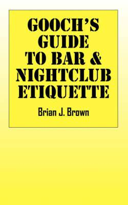 Gooch's Guide to Bar & Nightclub Etiquette