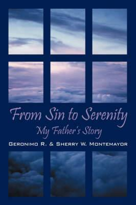 From Sin to Serenity: My Father's Story