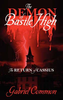 The Demon of Basile High: The Return of Cassius