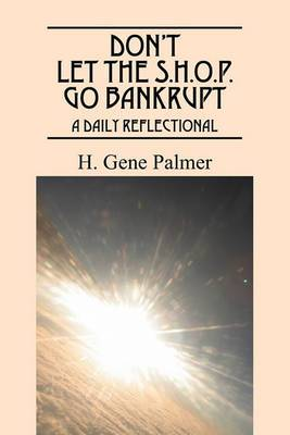 Don't Let the S.H.O.P Go Bankrupt: A Daily Reflectional