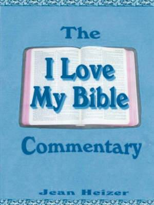 The  I Love My Bible  Commentary