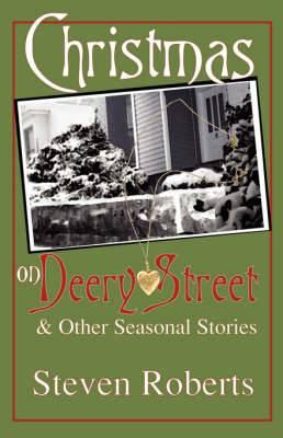 Christmas on Deery Street and Other Seasonal Stories