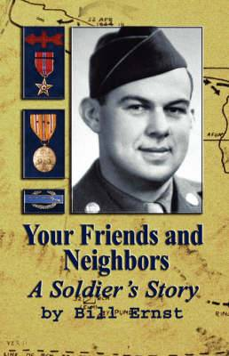 Your Friends and Neighbors: A Soldier's Story