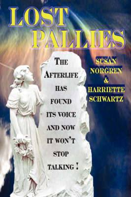 Lost Pallies: The Afterlife Has Found It's Voice and Now It Won't Stop Talking!