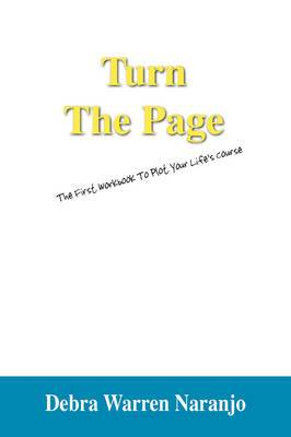 Turn the Page: The First Workbook to Plot Your Life's Course
