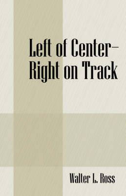 Left of Center - Right on Track