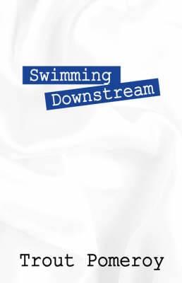 Swimming Downstream