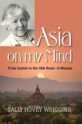 Asia on My Mind: From Ceylon to the Silk Road